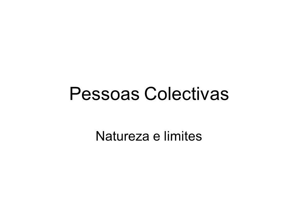 Pessoas Colectivas Natureza e limites