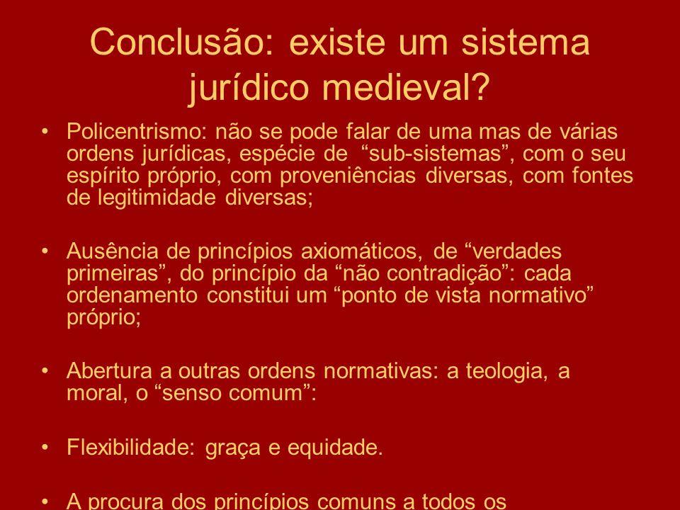 Conclusão: existe um sistema jurídico medieval