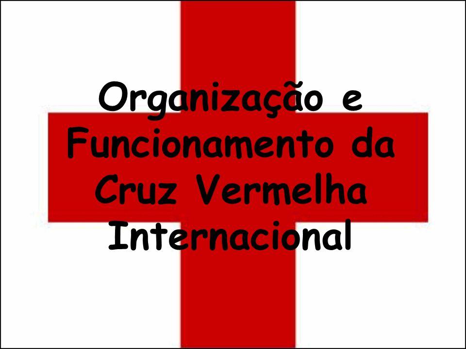 Organização e Funcionamento da Cruz Vermelha Internacional