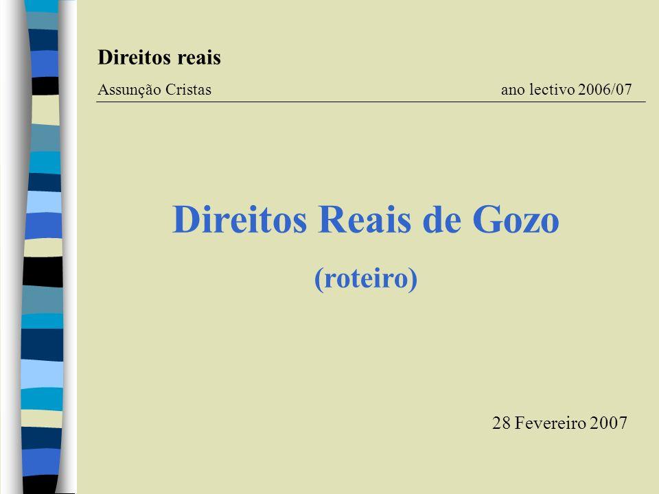 Direitos Reais de Gozo (roteiro) Direitos reais 28 Fevereiro 2007