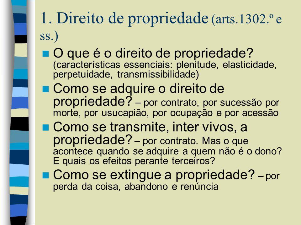 1. Direito de propriedade (arts.1302.º e ss.)