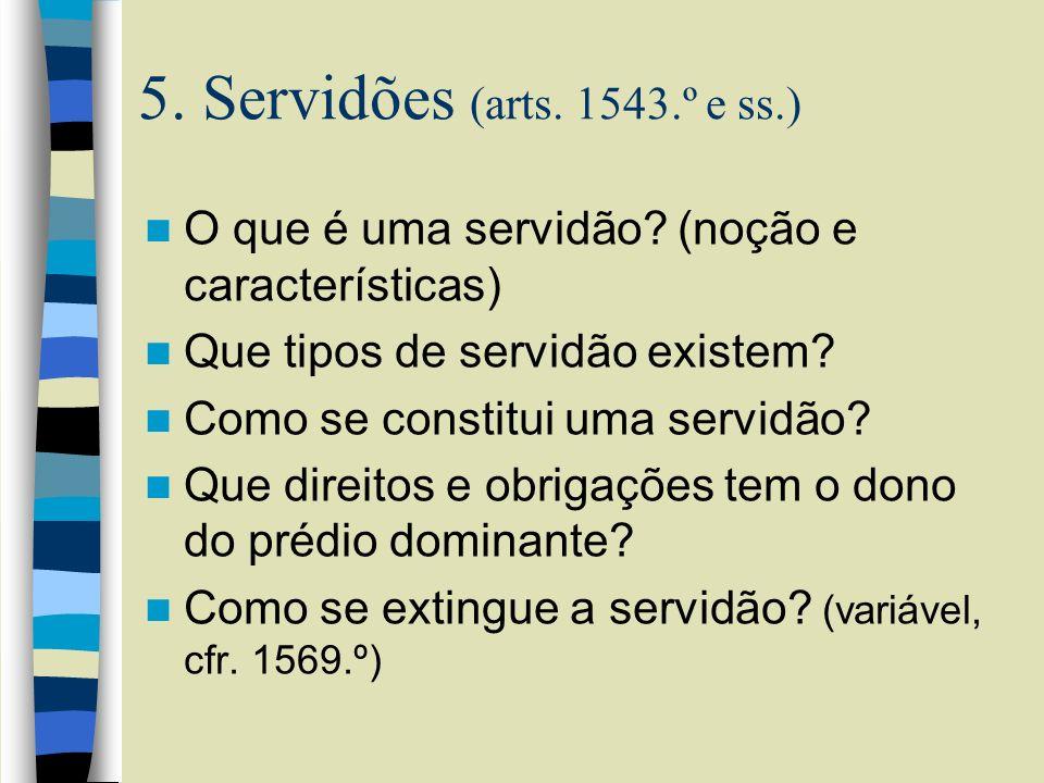 5. Servidões (arts. 1543.º e ss.) O que é uma servidão (noção e características) Que tipos de servidão existem