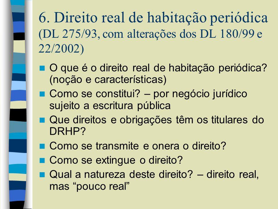 6. Direito real de habitação periódica (DL 275/93, com alterações dos DL 180/99 e 22/2002)