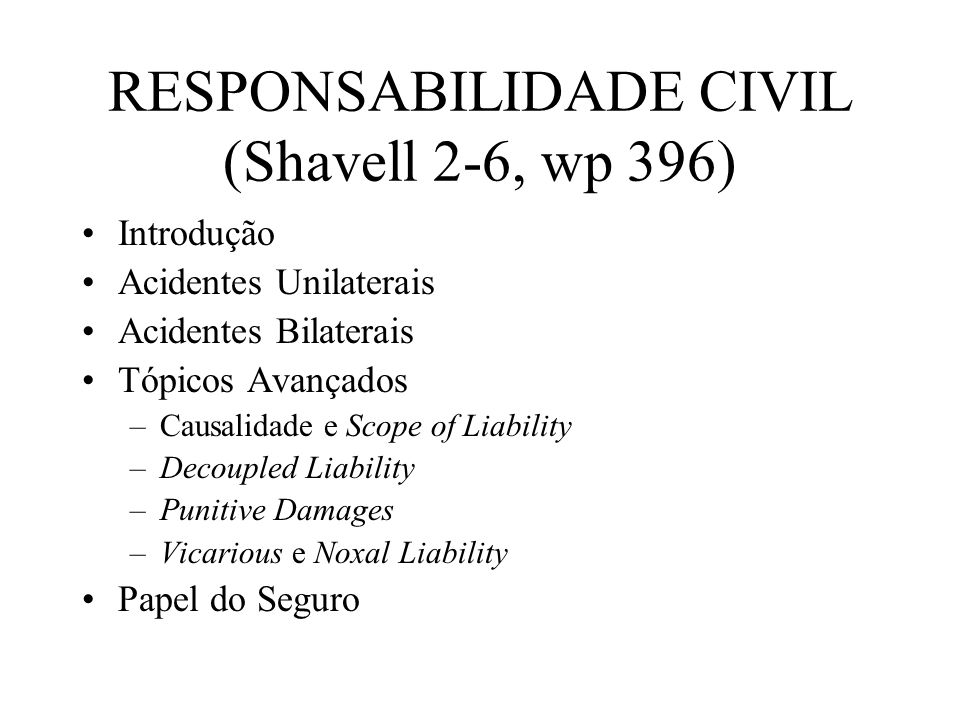 RESPONSABILIDADE CIVIL (Shavell 2-6, wp 396)
