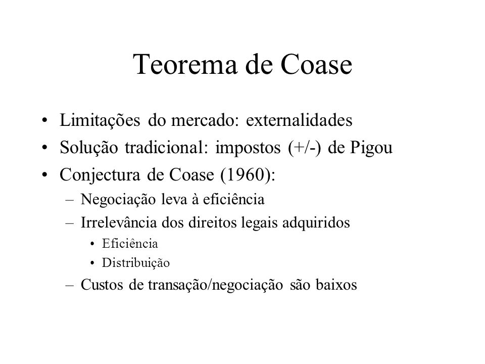 Teorema de Coase Limitações do mercado: externalidades