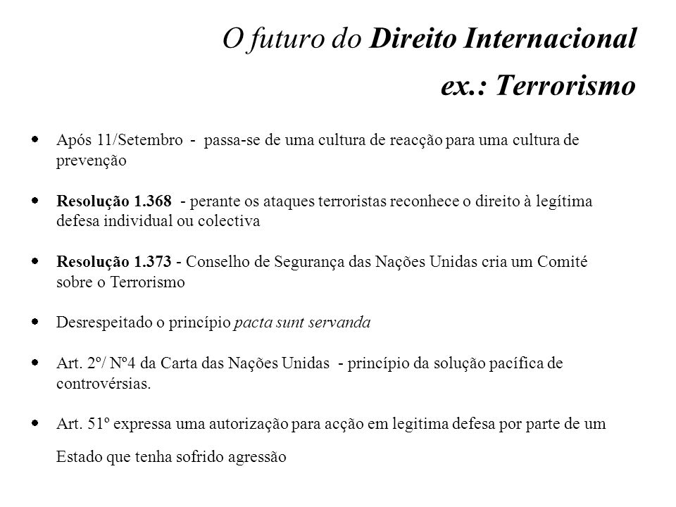 O futuro do Direito Internacional ex.: Terrorismo