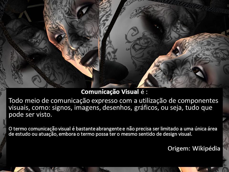 Comunicação Visual é :