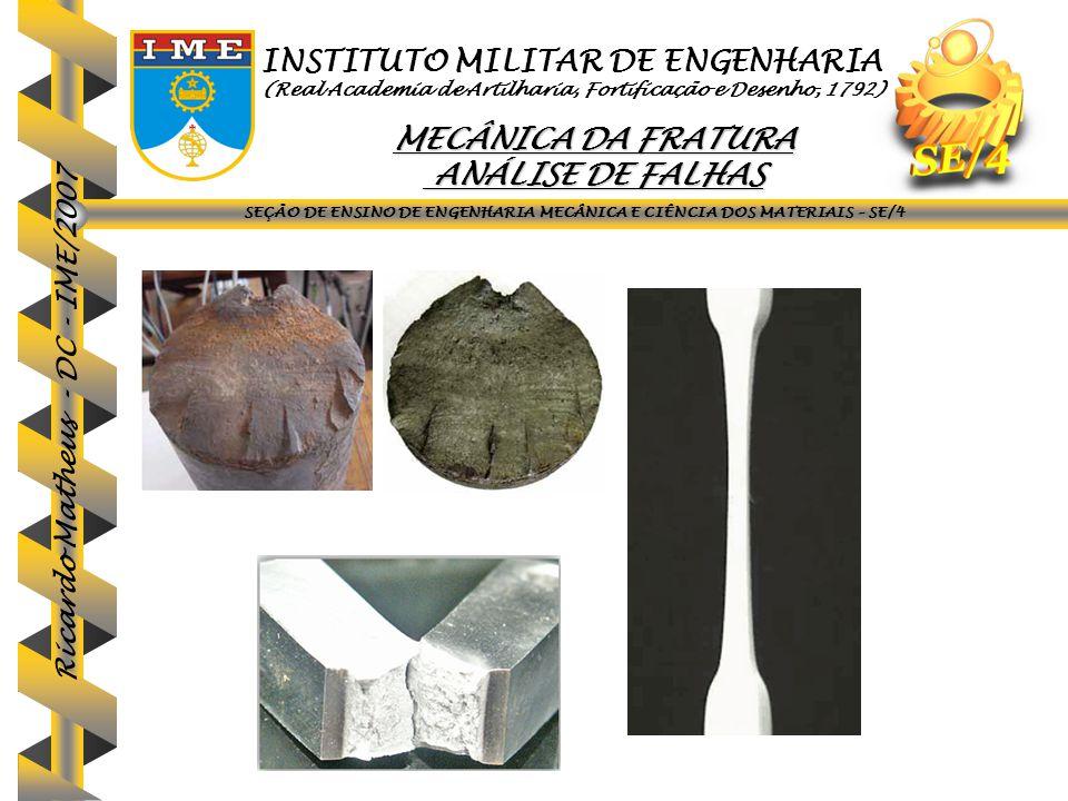 INSTITUTO MILITAR DE ENGENHARIA MECÂNICA DA FRATURA ANÁLISE DE FALHAS