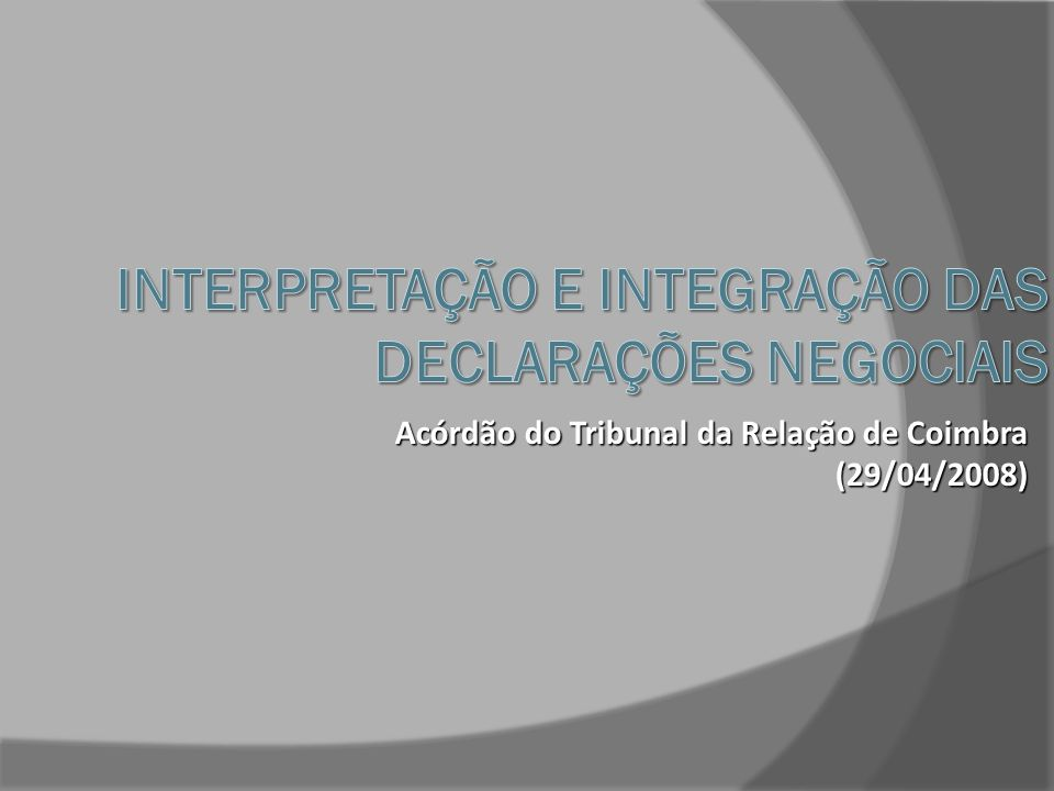 Interpretação e Integração das Declarações Negociais