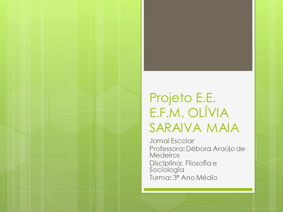 Projeto E.E. E.F.M. OLÍVIA SARAIVA MAIA