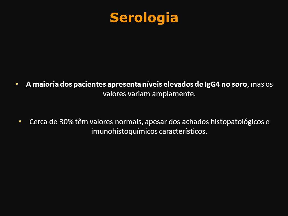 Serologia A maioria dos pacientes apresenta níveis elevados de IgG4 no soro, mas os valores variam amplamente.