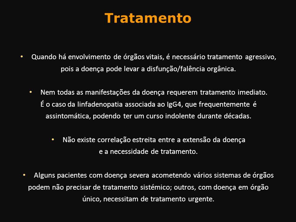 Tratamento Quando há envolvimento de órgãos vitais, é necessário tratamento agressivo, pois a doença pode levar a disfunção/falência orgânica.