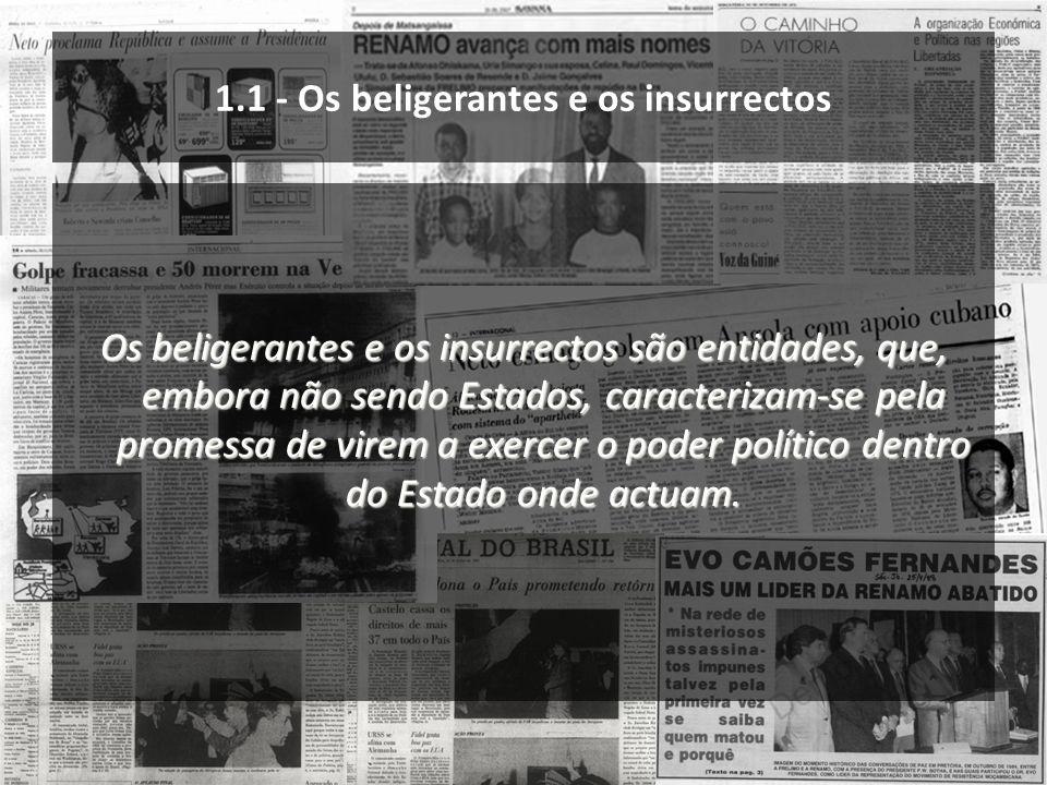 1.1 - Os beligerantes e os insurrectos