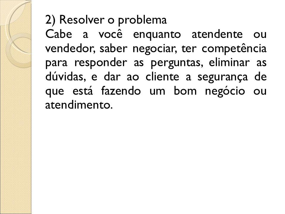 2) Resolver o problema