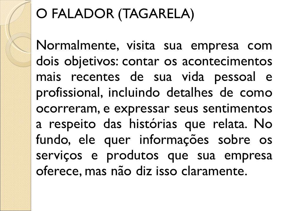 O FALADOR (TAGARELA)