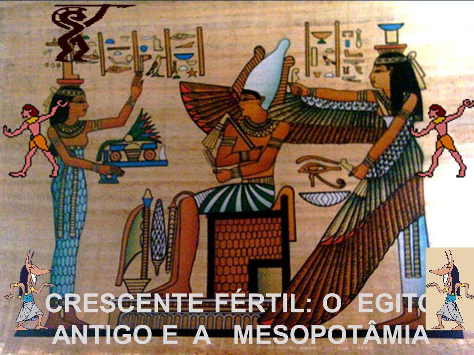 CRESCENTE FÉRTIL: O EGITO ANTIGO E A MESOPOTÂMIA