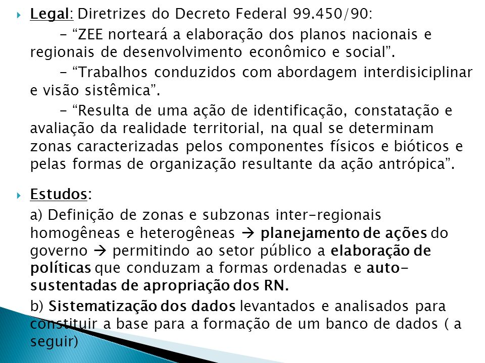 Legal: Diretrizes do Decreto Federal 99.450/90: