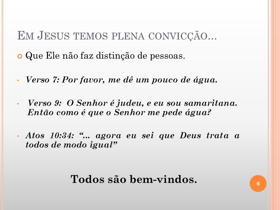 Em Jesus temos plena convicção...