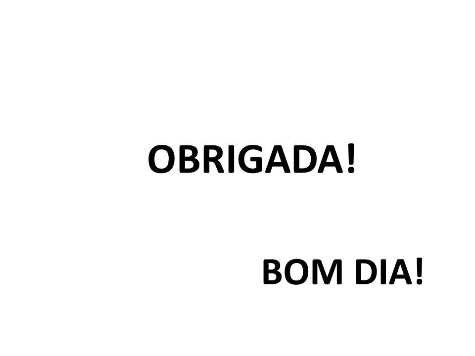 OBRIGADA! BOM DIA!