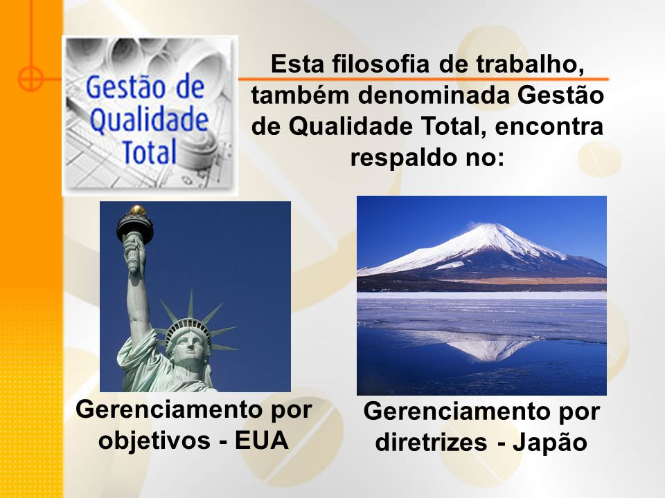 Gerenciamento por diretrizes - Japão Gerenciamento por objetivos - EUA