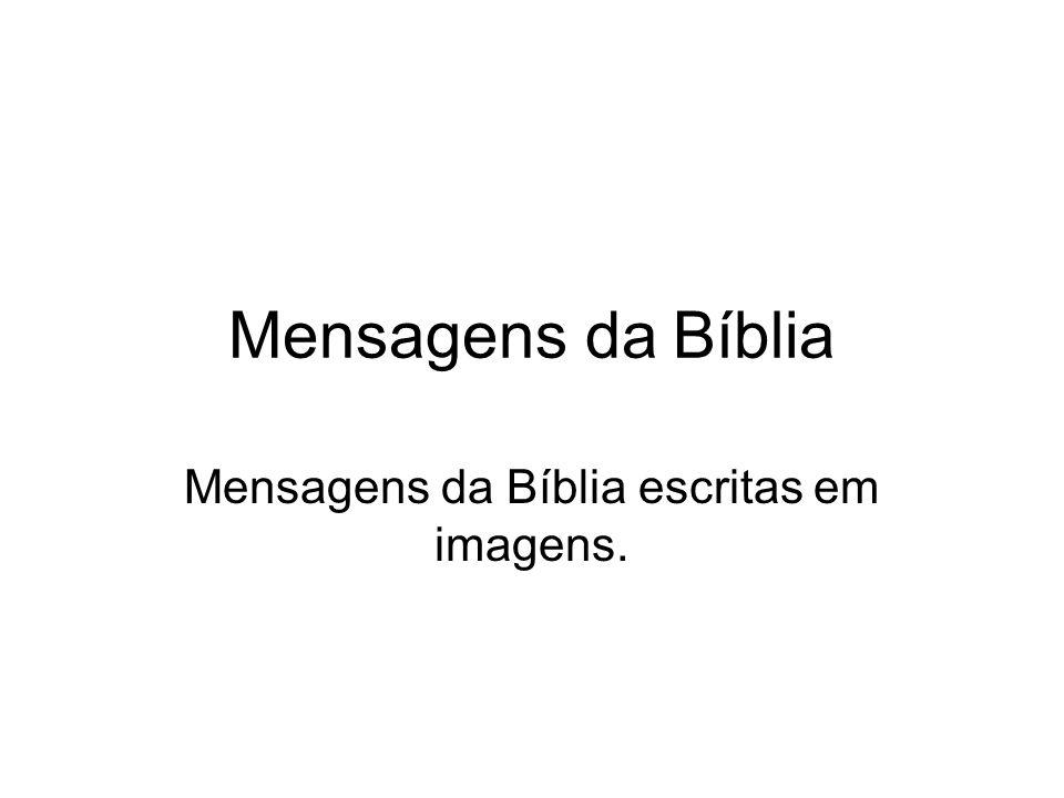 Mensagens da Bíblia escritas em imagens.