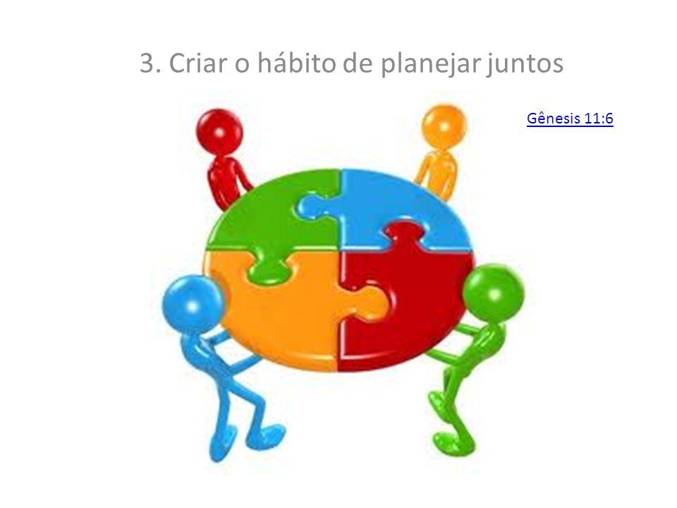 3. Criar o hábito de planejar juntos