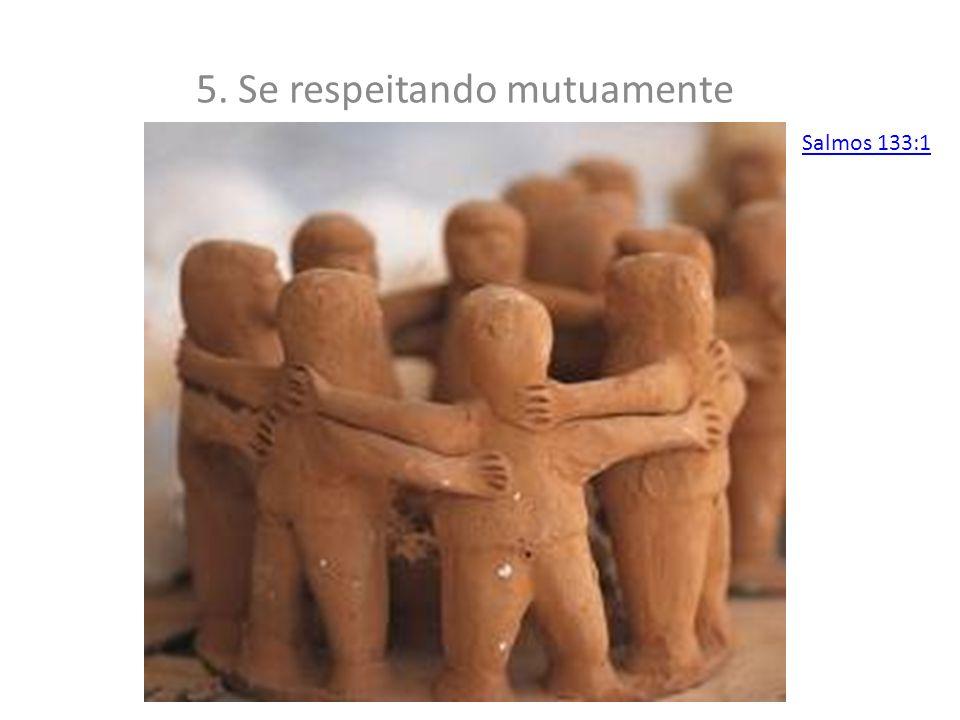 5. Se respeitando mutuamente