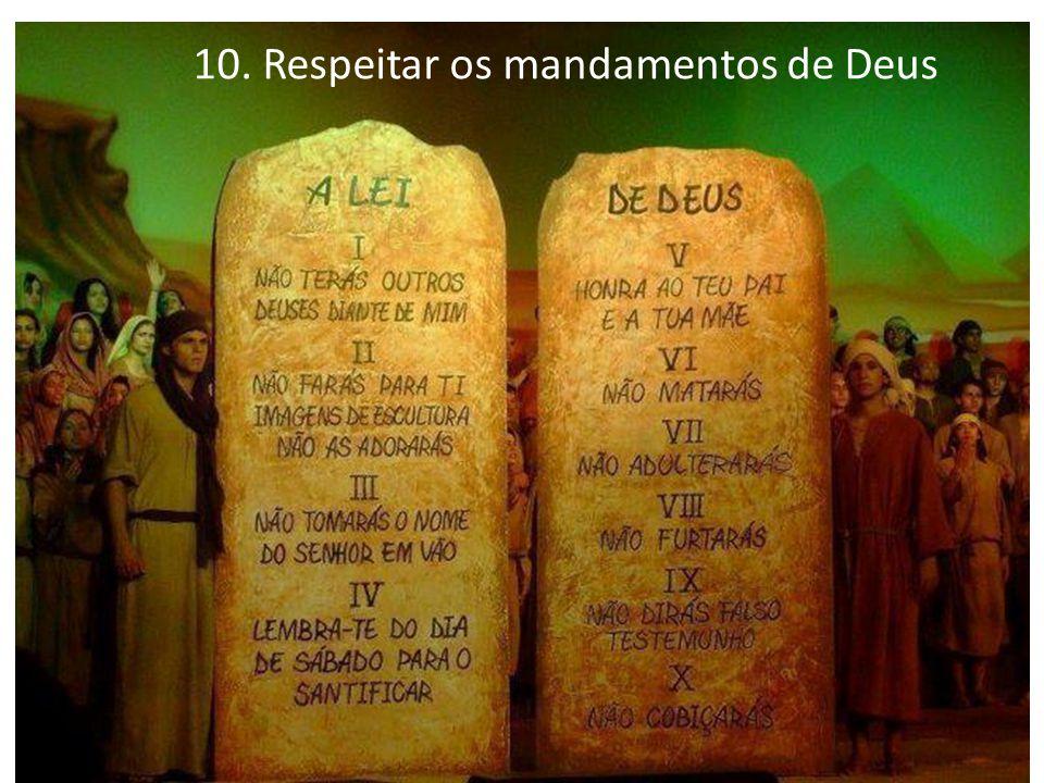 10. Respeitar os mandamentos de Deus