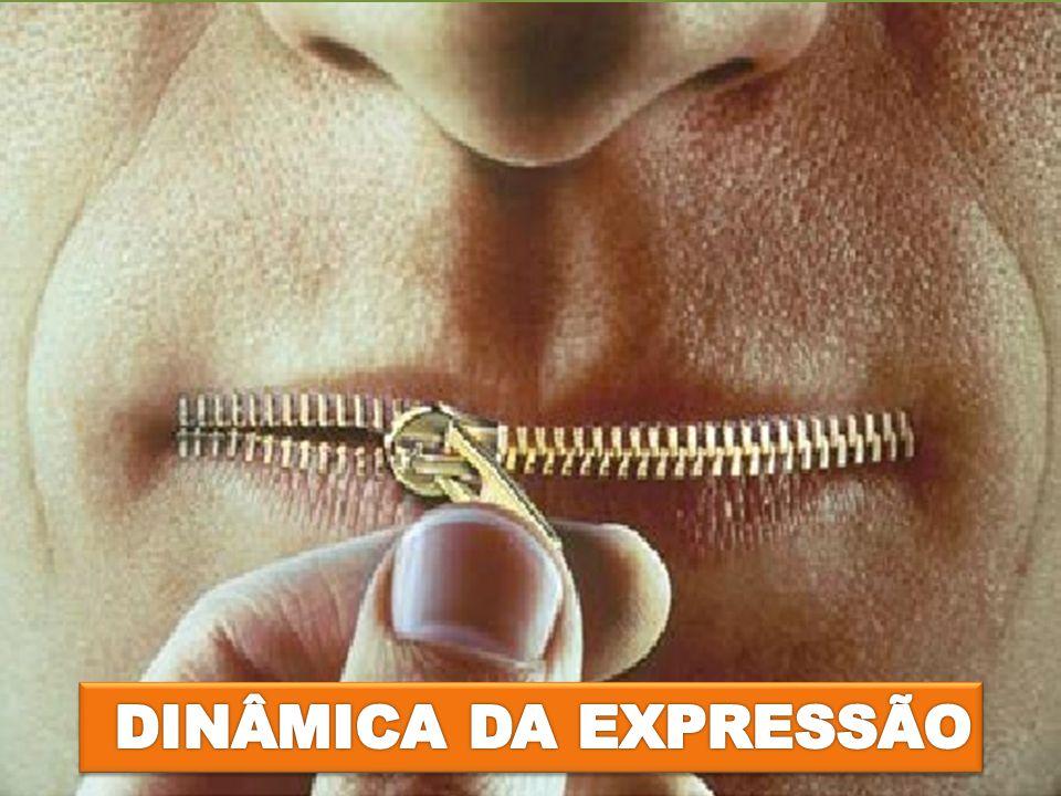 DINÂMICA DA EXPRESSÃO