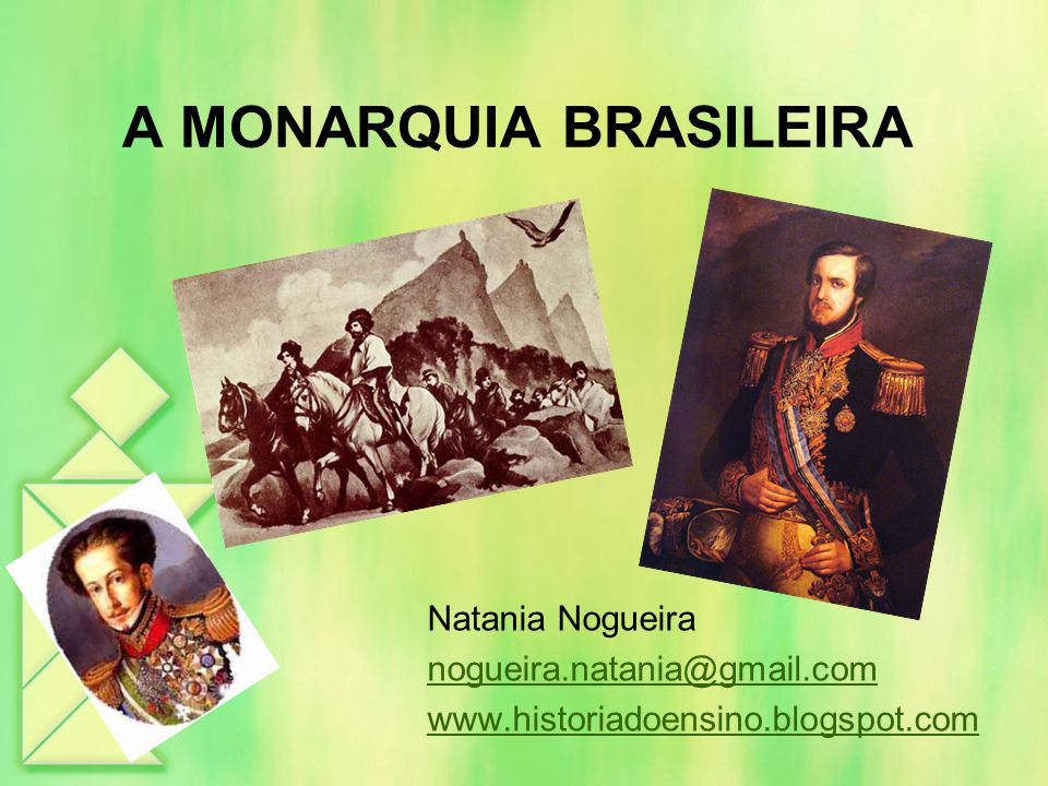 A MONARQUIA BRASILEIRA