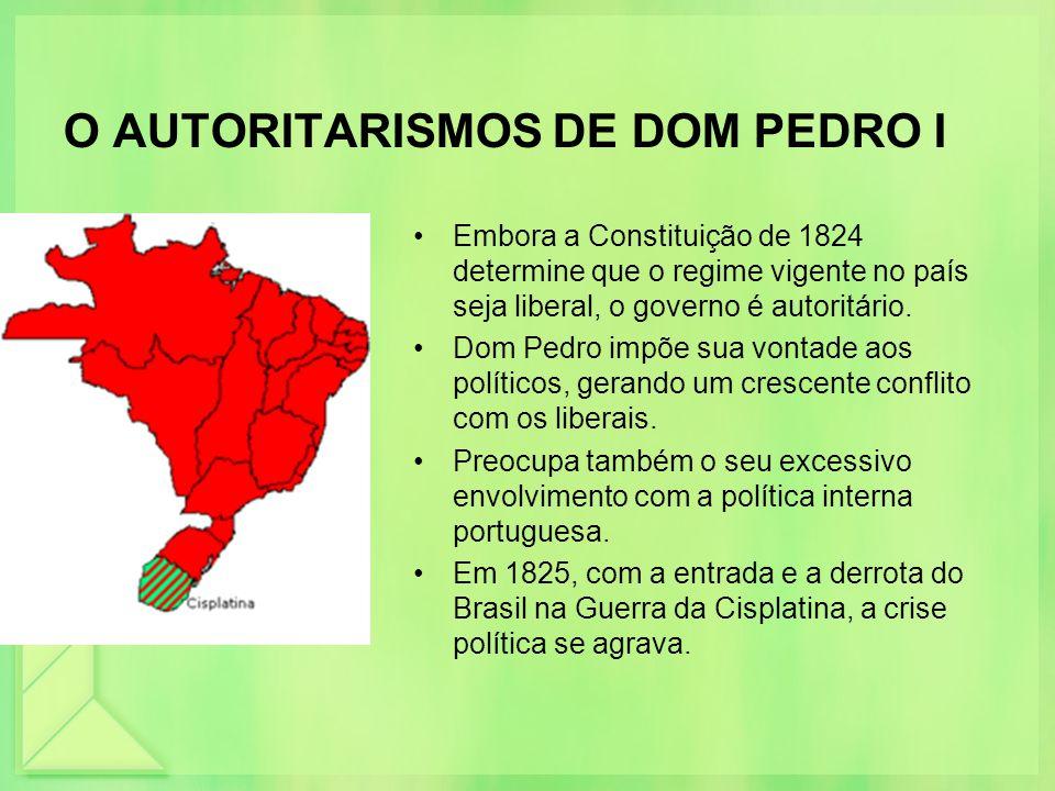O AUTORITARISMOS DE DOM PEDRO I