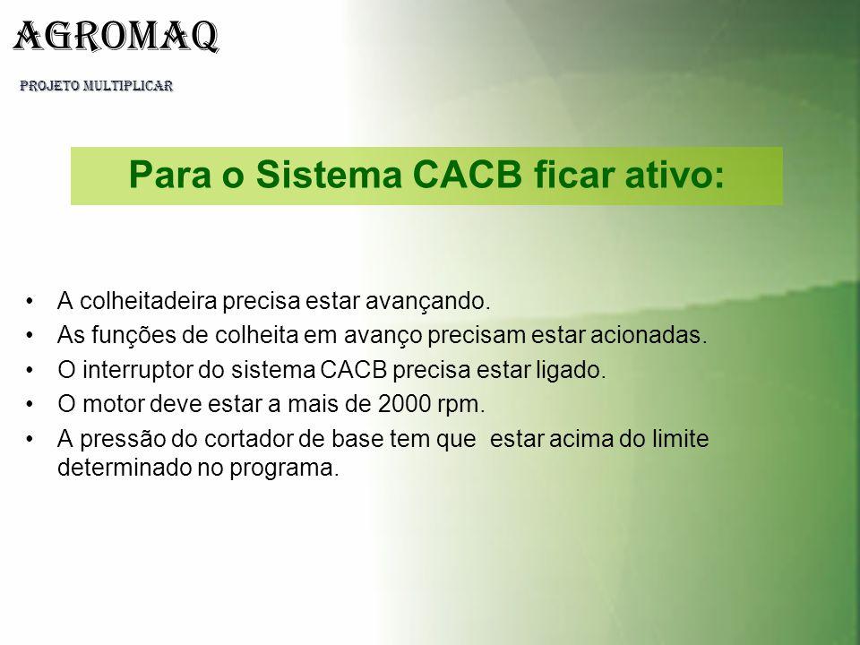 Para o Sistema CACB ficar ativo: