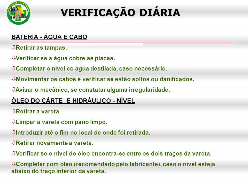 VERIFICAÇÃO DIÁRIA BATERIA - ÁGUA E CABO