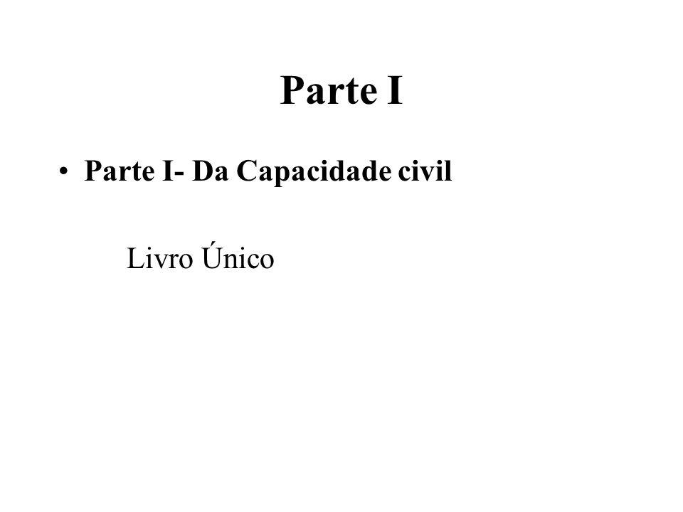 Parte I Parte I- Da Capacidade civil Livro Único