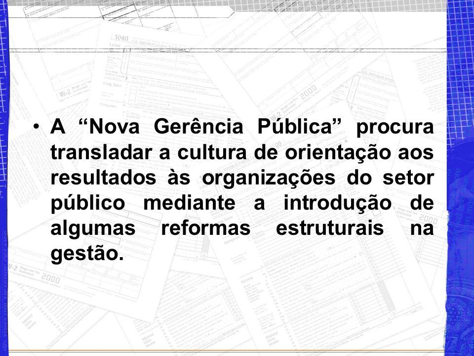 A Nova Gerência Pública procura transladar a cultura de orientação aos resultados às organizações do setor público mediante a introdução de algumas reformas estruturais na gestão.