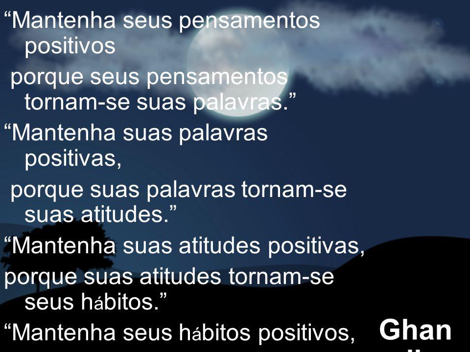 Ghandi Mantenha seus pensamentos positivos