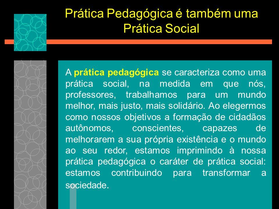 Prática Pedagógica é também uma Prática Social