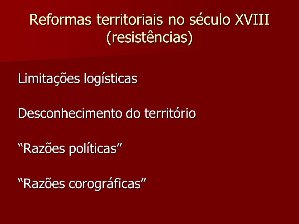 Reformas territoriais no século XVIII (resistências)