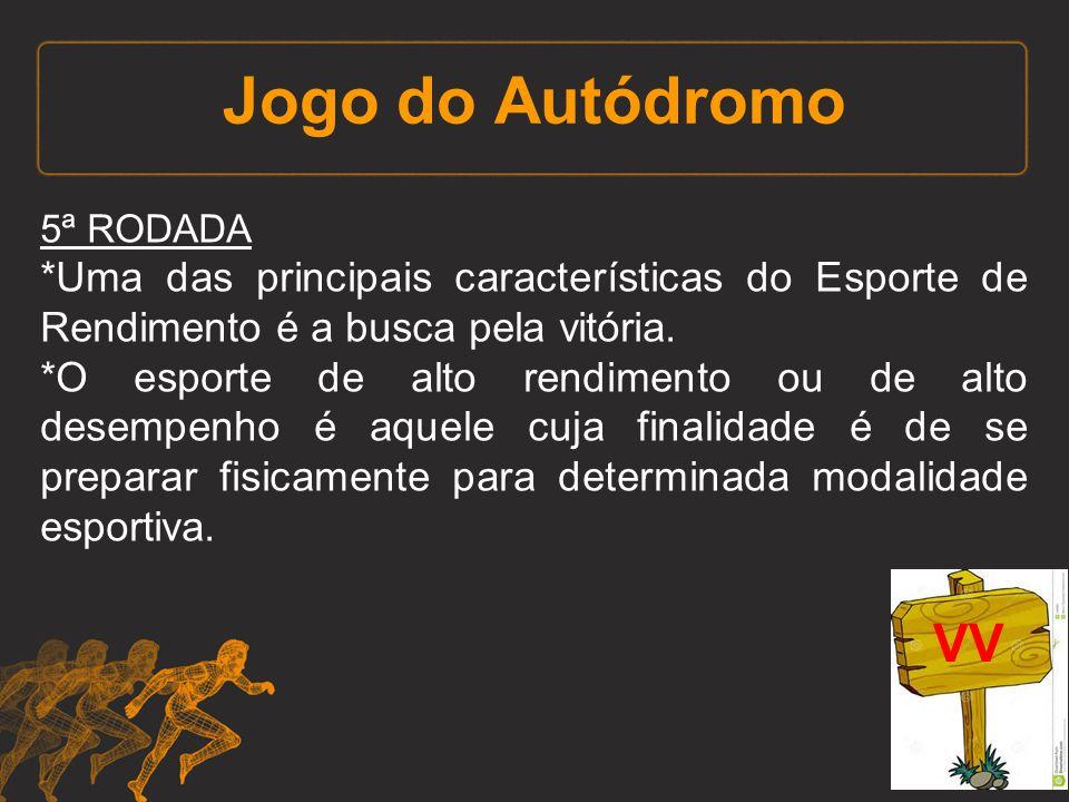 Jogo do Autódromo 5ª RODADA. *Uma das principais características do Esporte de Rendimento é a busca pela vitória.