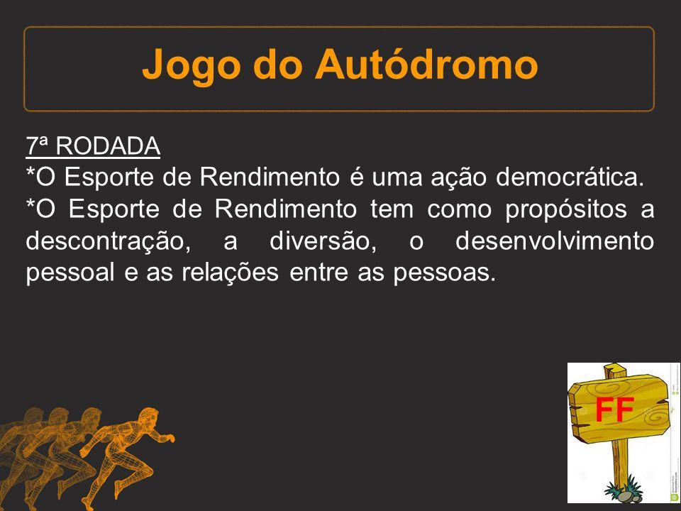 Jogo do Autódromo FF *O Esporte de Rendimento é uma ação democrática.