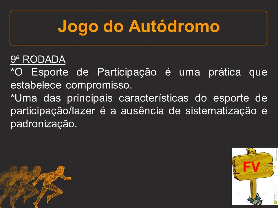 Jogo do Autódromo 9ª RODADA. *O Esporte de Participação é uma prática que estabelece compromisso.