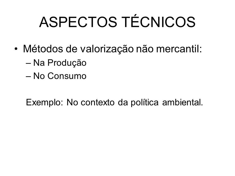 ASPECTOS TÉCNICOS Métodos de valorização não mercantil: Na Produção