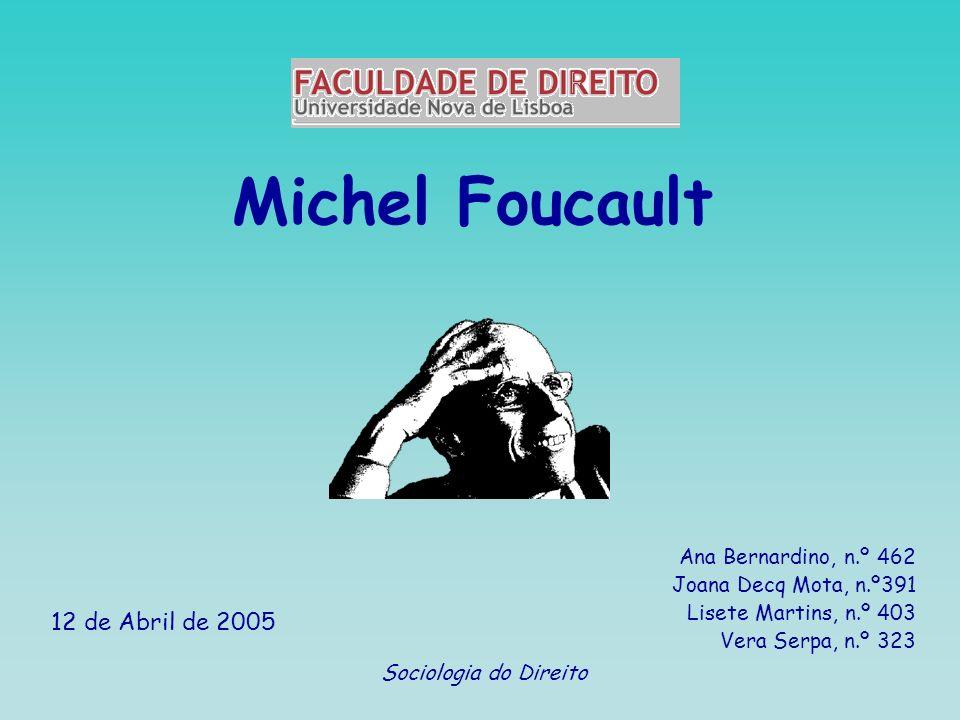 Michel Foucault 12 de Abril de 2005 Ana Bernardino, n.º 462