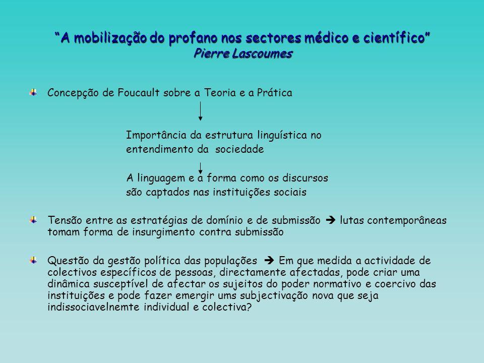 A mobilização do profano nos sectores médico e científico Pierre Lascoumes