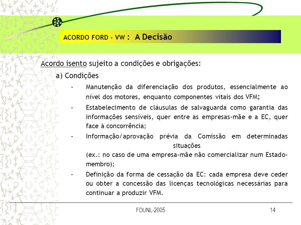 Acordo isento sujeito a condições e obrigações: a) Condições