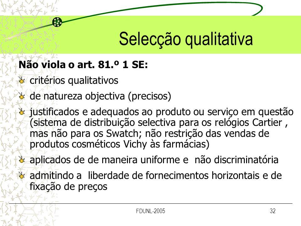 Selecção qualitativa Não viola o art. 81.º 1 SE: