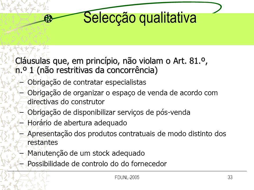 Selecção qualitativa Cláusulas que, em princípio, não violam o Art. 81.º, n.º 1 (não restritivas da concorrência)