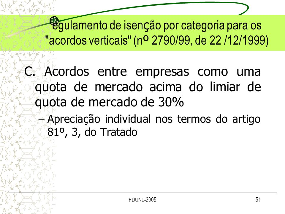 egulamento de isenção por categoria para os acordos verticais (nº 2790/99, de 22 /12/1999)