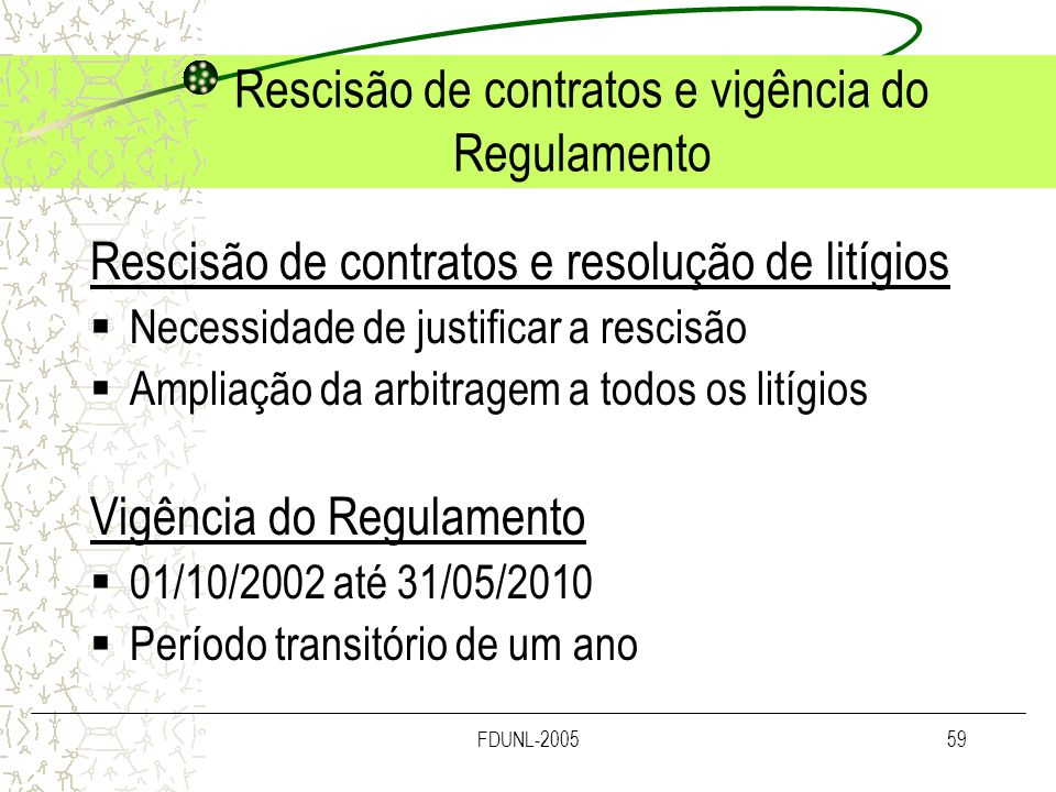 Rescisão de contratos e vigência do Regulamento