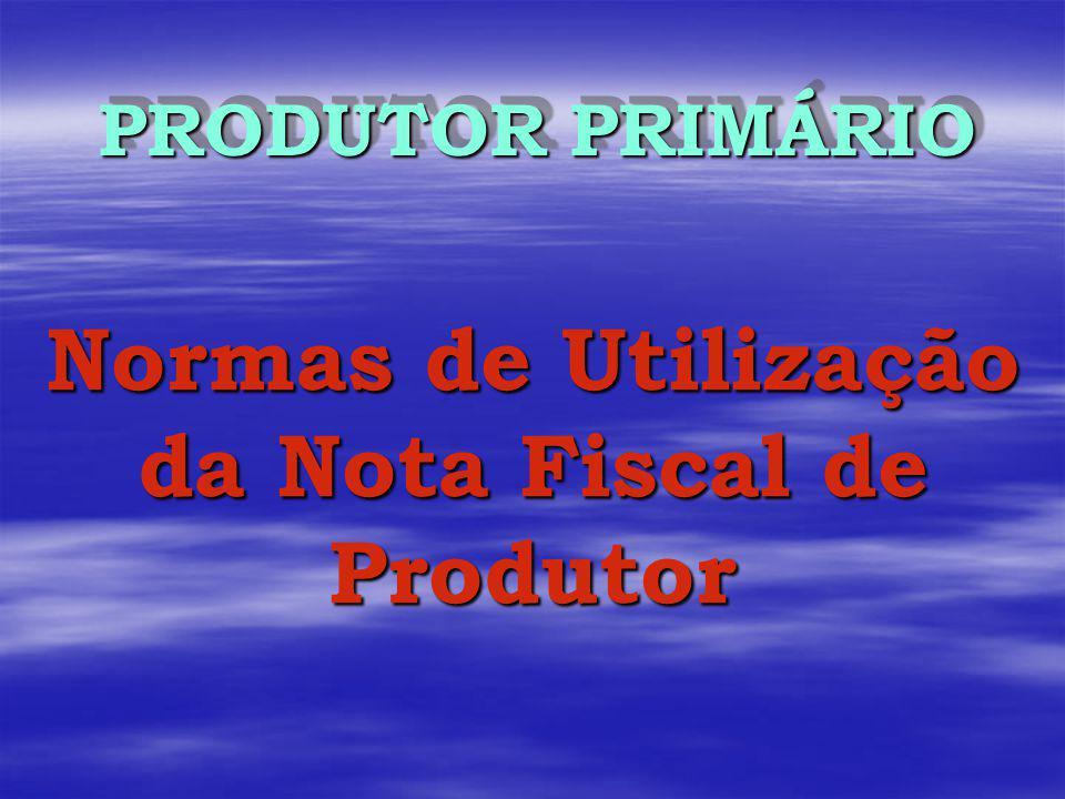 Normas de Utilização da Nota Fiscal de Produtor